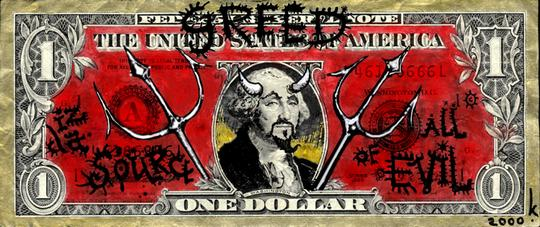 Greed Iz Da Source of All Evil